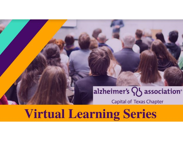 Alzheimer's Association Capital of Texas Chapter Virtual Learning Series.png