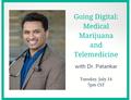Going Digital Medical Marijuana and Telemedicine