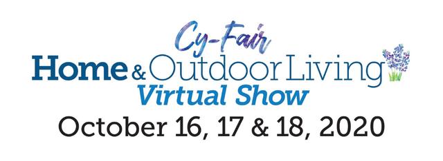 Cy-Fair Home & Outdoor Living Virtual Show 2020
