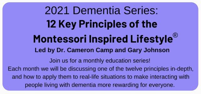 2021 Virtual Dementia Series 12 Key Principles of the Montessori Inspired Lifestyle