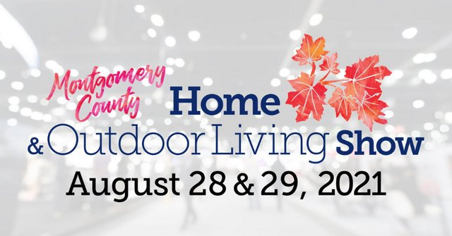 2021 Montgomery County Home and Outdoor Living Show