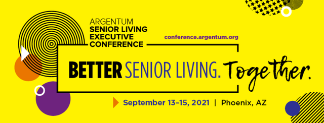 Argentum 2021 Senior Living Executive Conference