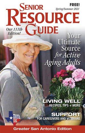Senior Resource Guide Greater San Antonio Spring Summer 2021