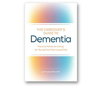 The Caregiver's Guide to Dementia by Gail Weatherill