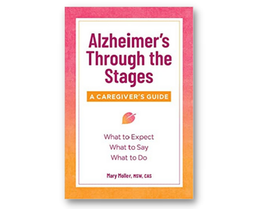 Alzheimer's Through the Stages A Caregiver's Guide by Mary Moller.png