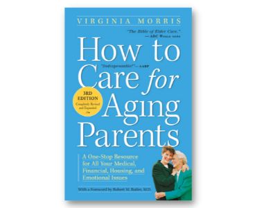 How to Care for Aging Parents by Robert M. Butler